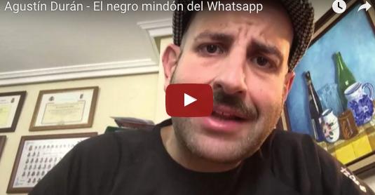 Agustín durán y el negro mindón del whatsapp